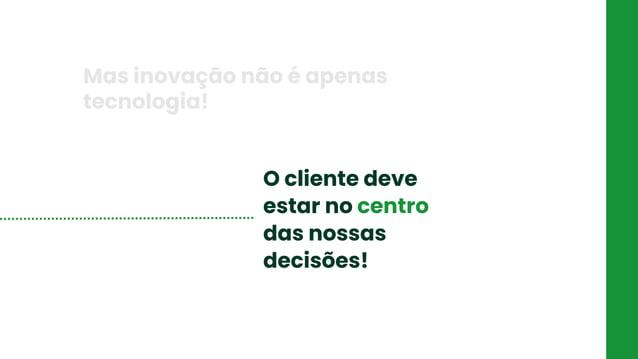 FRETE Criação de promoção de frete O cliente deve estar no centro das nossas decisões! Mas inovação não é apenas tecnologi...