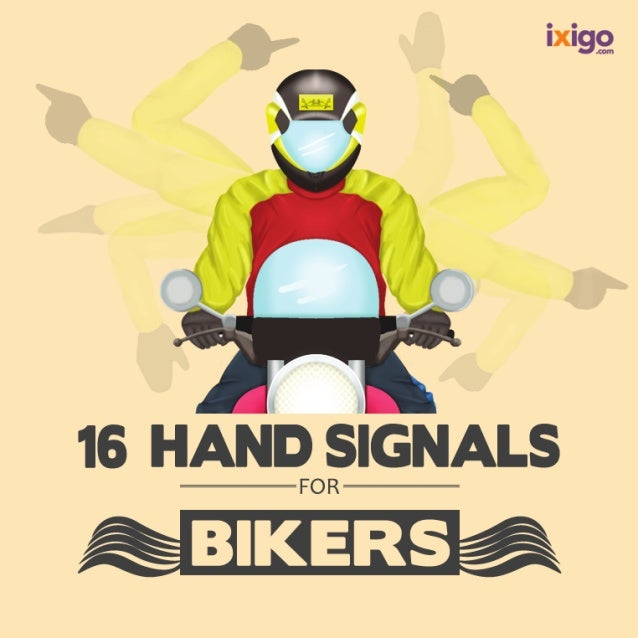 ixigg  16 HAND SIGNALS  FOR  ~ 'fig _/ ':5 .  BIKERS é