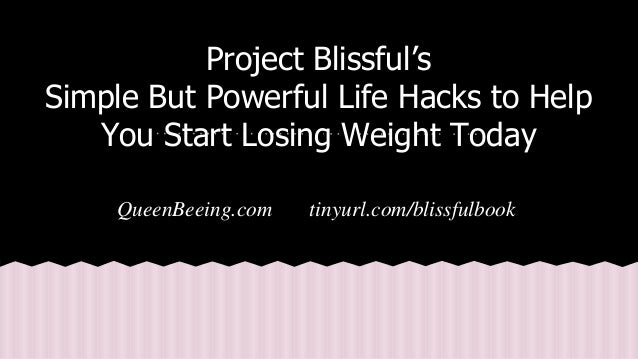 Life Hacks To Start Losing Weight Today 16 Ways Be Healthier Before Your Next Birthday Yes You Can Have More