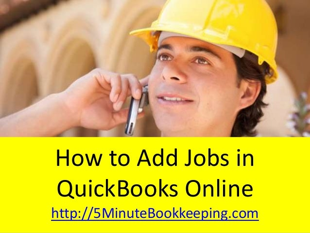 How to Add Jobs in QuickBooks Online http://5MinuteBookkeeping.com