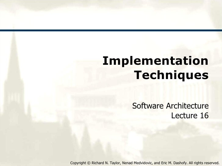 Implementation Techniques Software Architecture Lecture 16