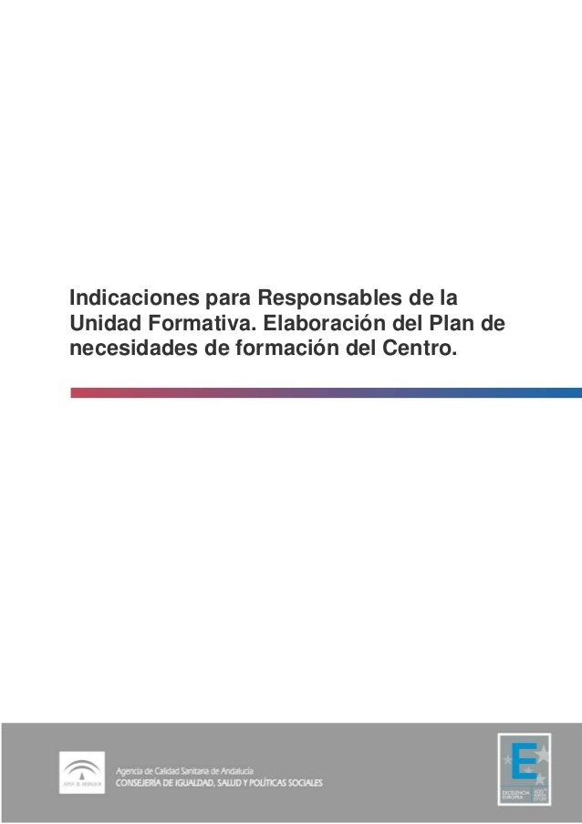 Indicaciones para Responsables de la Unidad Formativa. Elaboración del Plan de necesidades de formación del Centro.