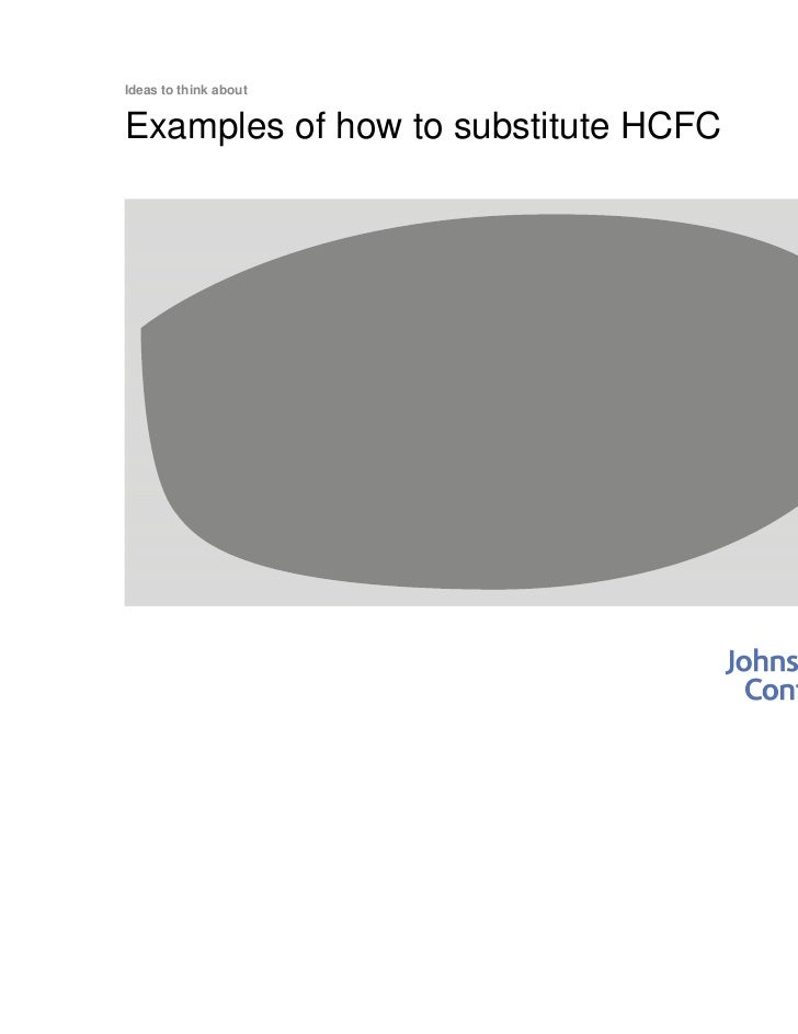 Ideas to think aboutExamples of how to substitute HCFC