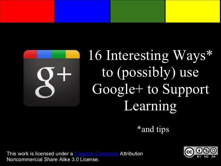 16 Interesting Ways*                                    to (possibly) use                                   Google+ to Sup...
