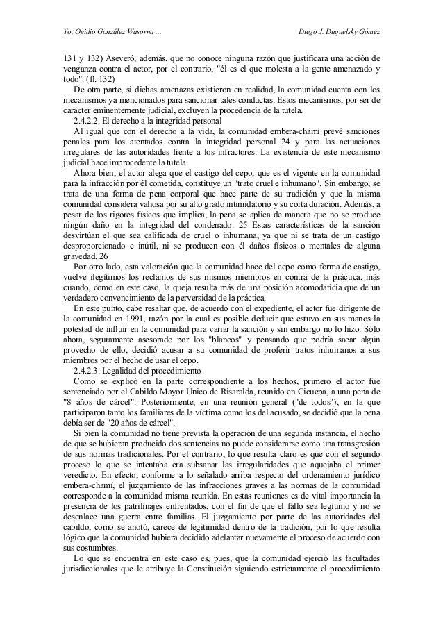 Yo, Ovidio González Wasorna ... Diego J. Duquelsky Gómez 131 y 132) Aseveró, además, que no conoce ninguna razón que justi...