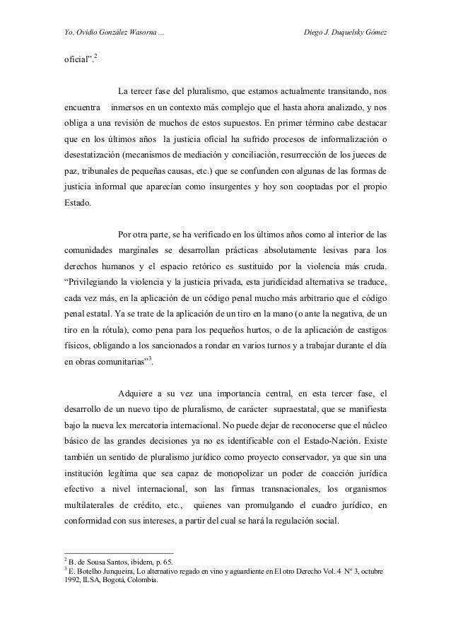 """Yo, Ovidio González Wasorna ... Diego J. Duquelsky Gómez oficial"""".2 La tercer fase del pluralismo, que estamos actualmente..."""