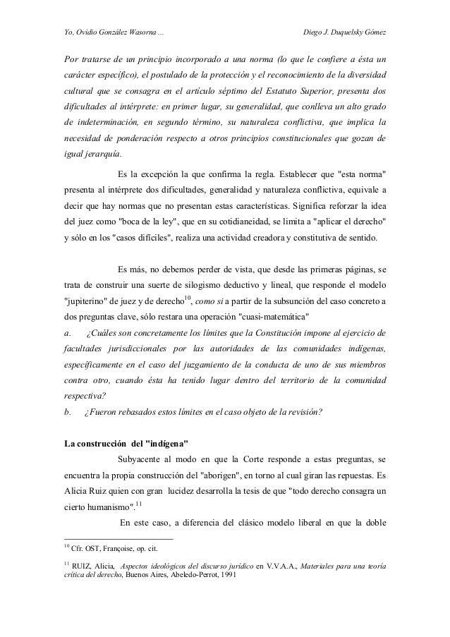Yo, Ovidio González Wasorna ... Diego J. Duquelsky Gómez Por tratarse de un principio incorporado a una norma (lo que le c...