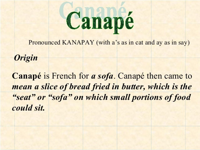 16 key terms in cuisine for What does canape mean in french