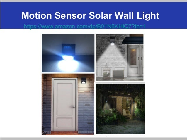 Motion Sensor Solar Wall Light https://www.amazon.com/dp/B01N5KHIQ7?th=1