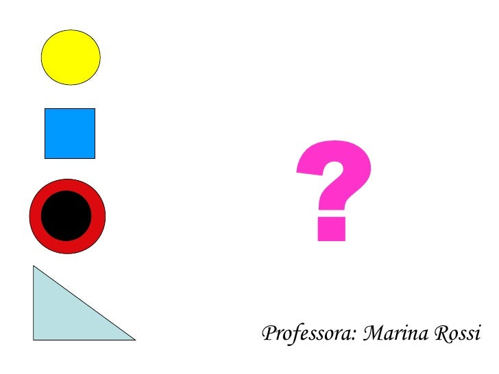 ? Professora: Marina Rossi