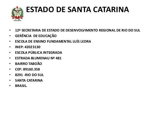 ESTADO DE SANTA CATARINA • 12ª SECRETARIA DE ESTADO DE DESENVOLVIMENTO REGIONAL DE RIO DO SUL • GERÊNCIA DE EDUCAÇÃO • ESC...