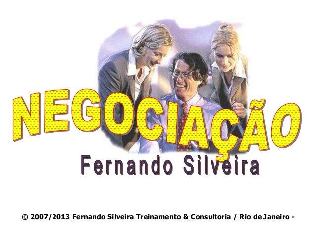 © 2007/2013 Fernando Silveira Treinamento & Consultoria / Rio de Janeiro -