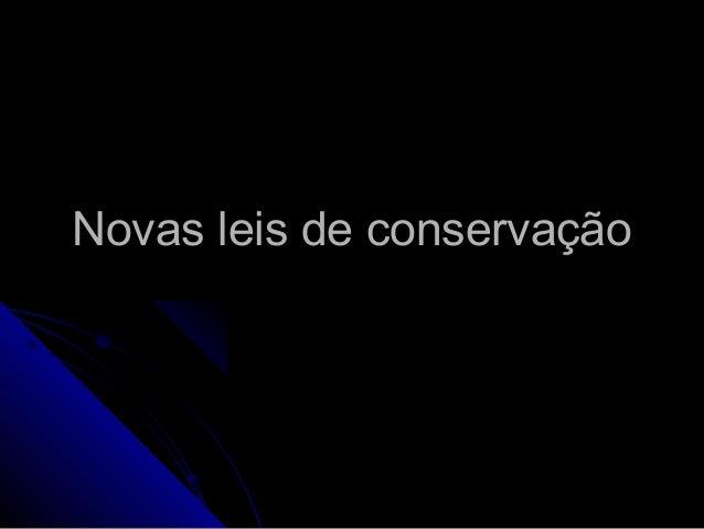 Novas leis de conservaçãoNovas leis de conservação
