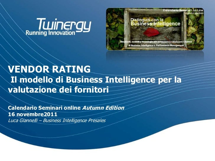 VENDOR RATING Il modello di Business Intelligence per lavalutazione dei fornitoriCalendario Seminari online Autumn Edition...