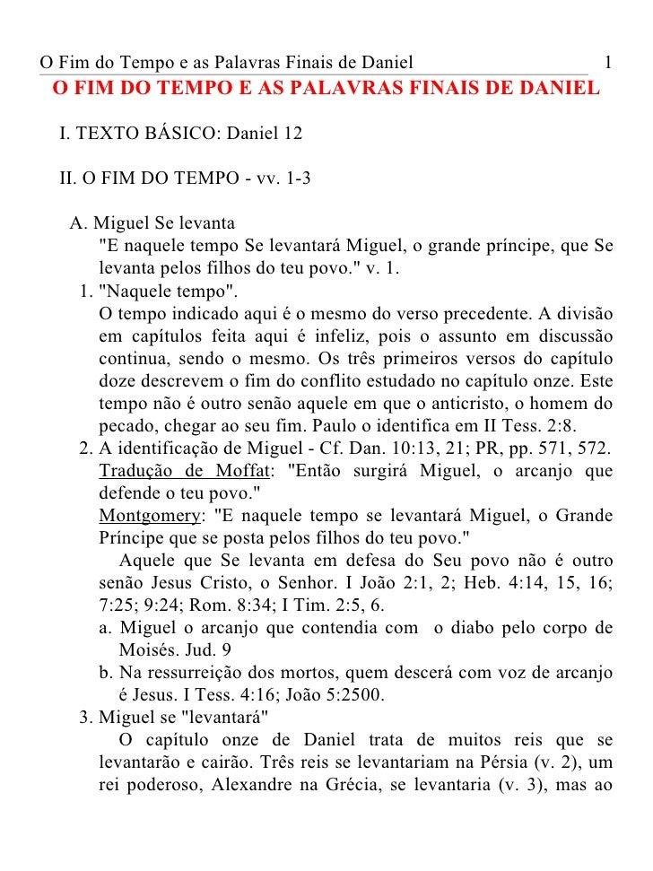 O Fim do Tempo e as Palavras Finais de Daniel                          1 O FIM DO TEMPO E AS PALAVRAS FINAIS DE DANIEL  I....