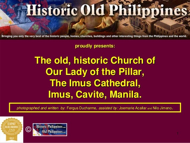 1 © proudly presents:proudly presents: The old, historic Church ofThe old, historic Church of Our Lady of the PillarOur La...