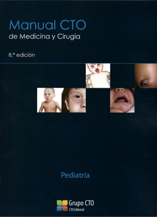 Manual CTO  de Medicina y Cirugía 8.  a  edición  Pediatría  Grupo CTO CTO Editorial
