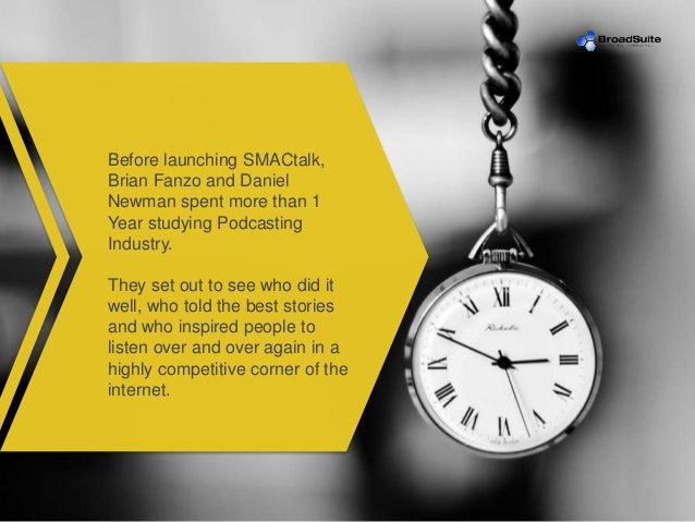 Before launching SMACtalk, Brian Fanzo and Daniel Newman spent more than 1 Year studying Podcasting Industry. They set out...