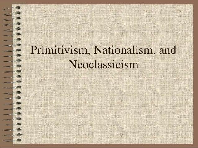Primitivism, Nationalism, and Neoclassicism