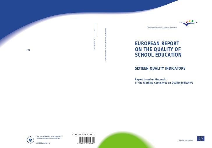 Directorate-General for Education and Culture     EUROPEAN REPORT ON THE QUALITY OF SCHOOL EDUCATION  SIXTEEN QUALITY INDI...