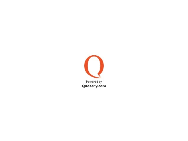 Powered by  Quotery.com