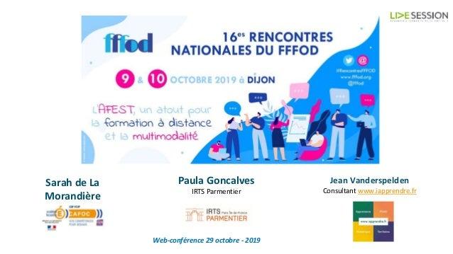 Web-conférence 29 octobre - 2019 Sarah de La Morandière CAFOC de Versailles Jean Vanderspelden Consultant www.iapprendre.f...