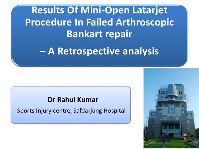 Results Of Mini-Open Latarjet  Procedure In Failed Arthroscopic  Bankart repair  – A Retrospective analysis  Dr Rahul Kuma...