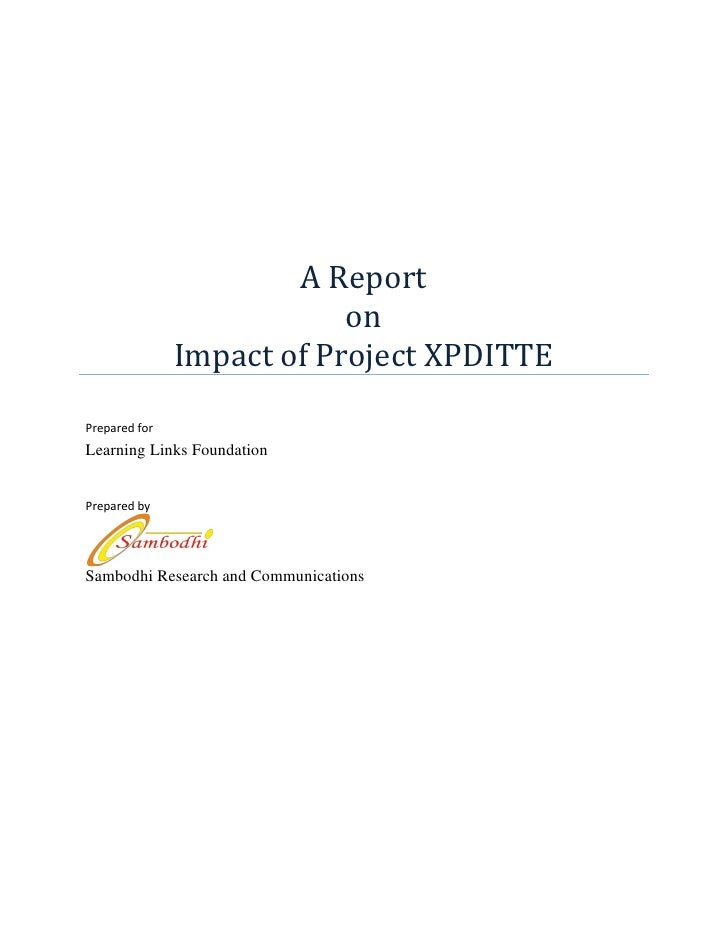 A Report                           on               Impact of Project XPDITTEPrepared forLearning Links FoundationPrepared...