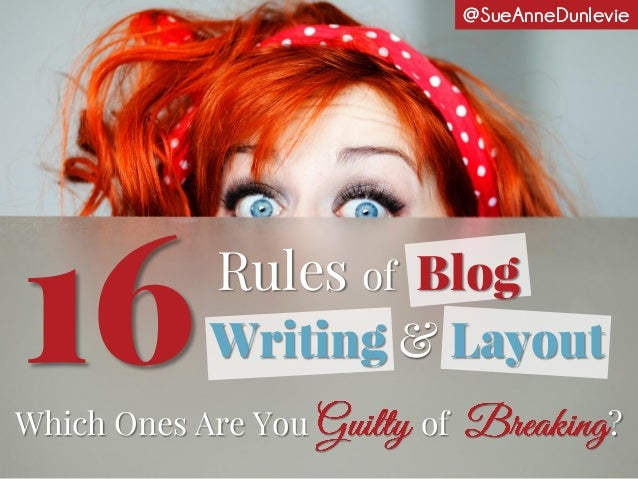 Which Ones Are You of ? Rules of Blog Writing & Layout16 @SueAnneDunlevie