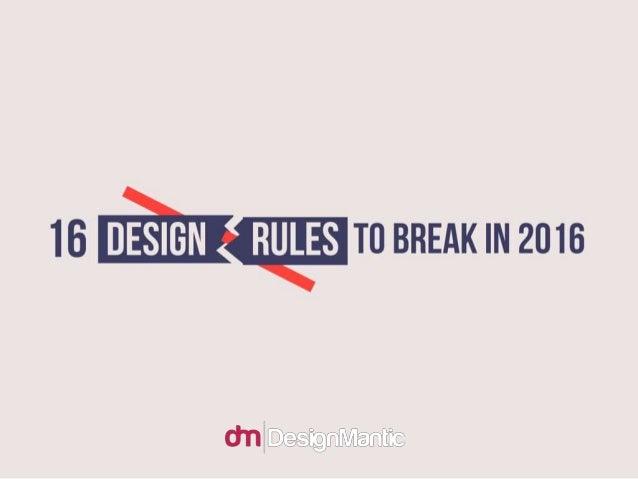 16 Design Rules To Break In 2016