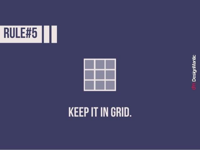 Rule #5: Keep it in grid.