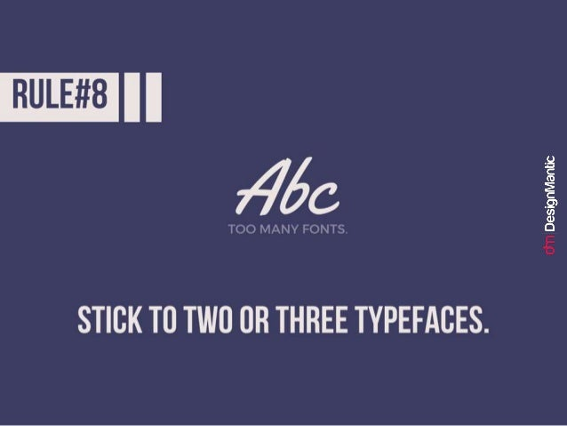 Rule #8: Stick to two or three typefaces.