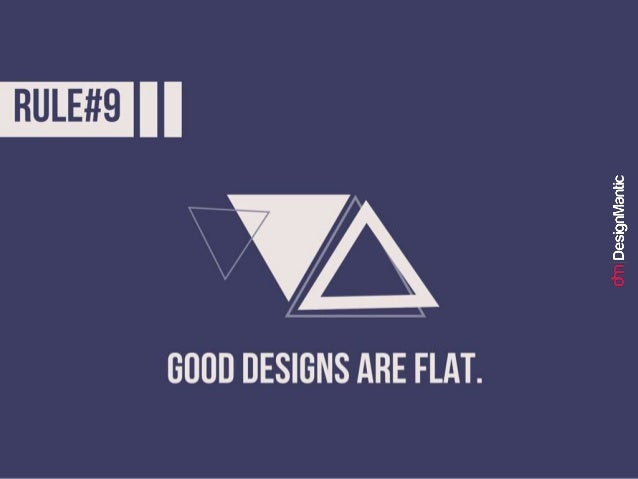 Good designs are good. not flat. No matter how much you have heard about flat-is-the-thing-and-everybody- loves-it, it is ...