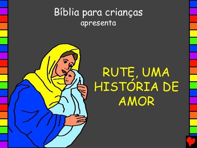 RUTE, UMA HISTÓRIA DE AMOR Bíblia para crianças apresenta