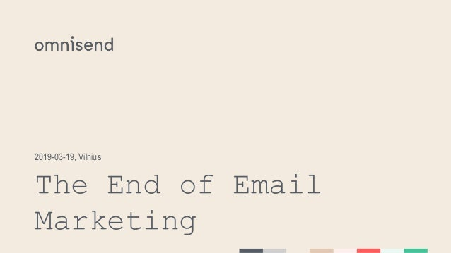 The End of Email Marketing 2019-03-19, Vilnius