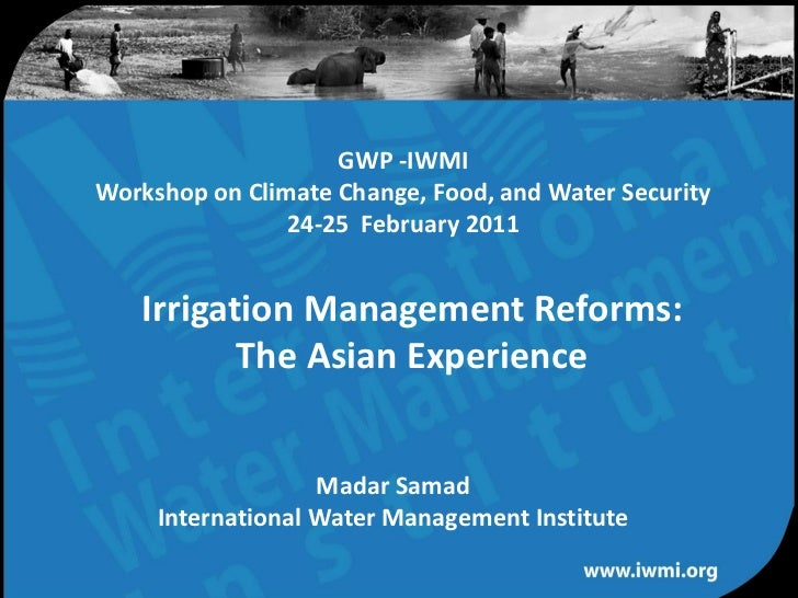 GWP -IWMIWorkshop on Climate Change, Food, and Water Security                24-25 February 2011   Irrigation Management R...