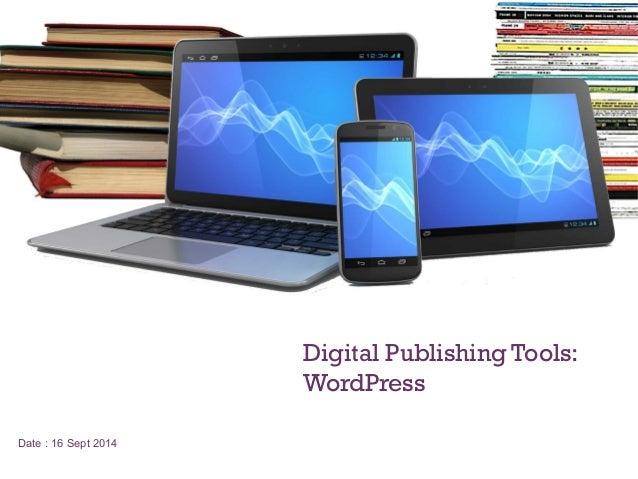 +  Date : 16 Sept 2014  Digital Publishing Tools:  WordPress