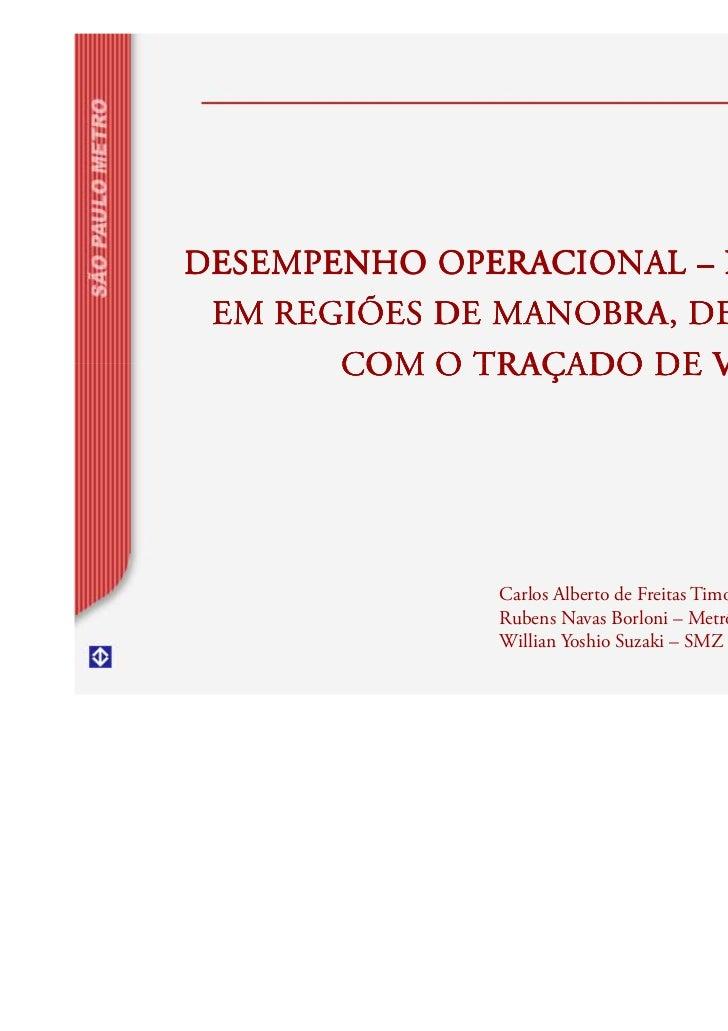 DESEMPENHO OPERACIONAL – HEADWAY – EM REGIÕES DE MANOBRA, DE ACORDO       COM O TRAÇADO DE VIA              Carlos Alberto...