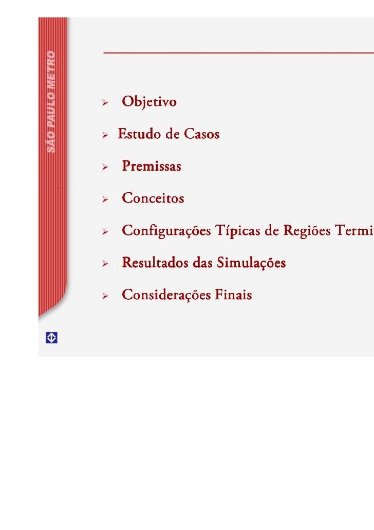 ObjetivoEstudo de CasosPremissasConceitosConfigurações Típicas de Regiões TerminaisResultados das SimulaçõesConsiderações ...