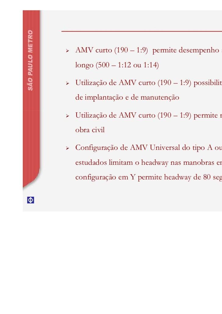 AMV curto (190 – 1:9) permite desempenho semelhante ao AMVlongo (500 – 1:12 ou 1:14)Utilização de AMV curto (190 – 1:9) po...