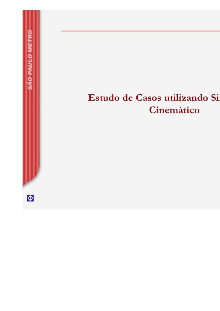 Estudo de Casos utilizando Simulador            Cinemático