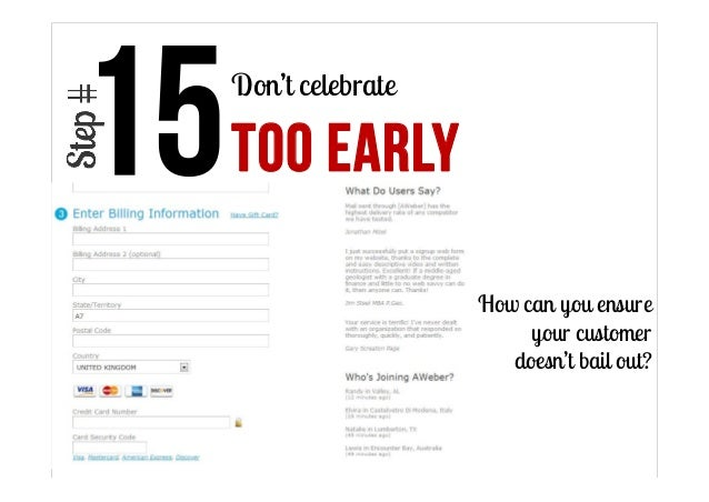 Don't celebrate  TOO EARLY How can you ensure your customer doesn't bail out?