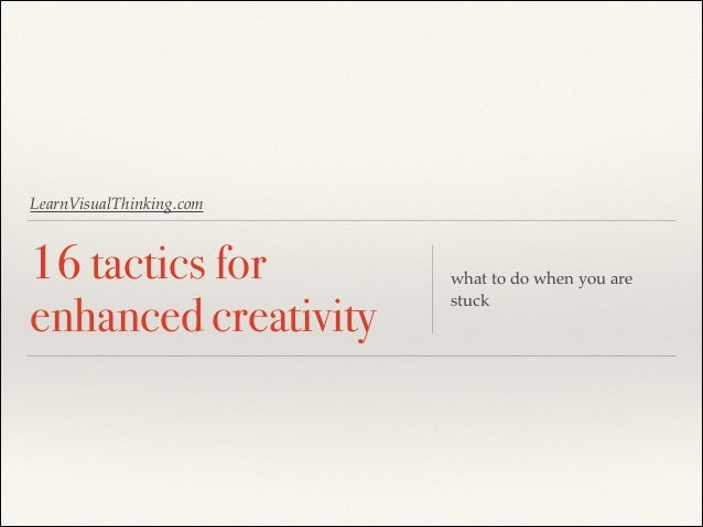 LearnVisualThinking.com  16 tactics for enhanced creativity  what to do when you are stuck