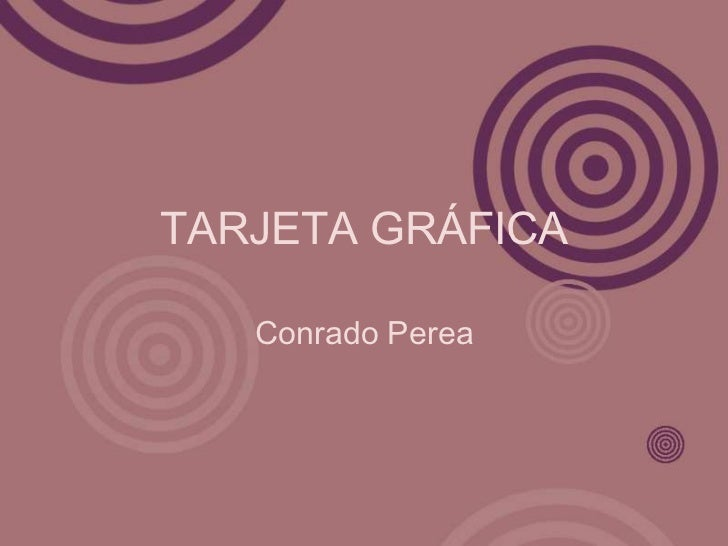 TARJETA GRÁFICA   Conrado Perea