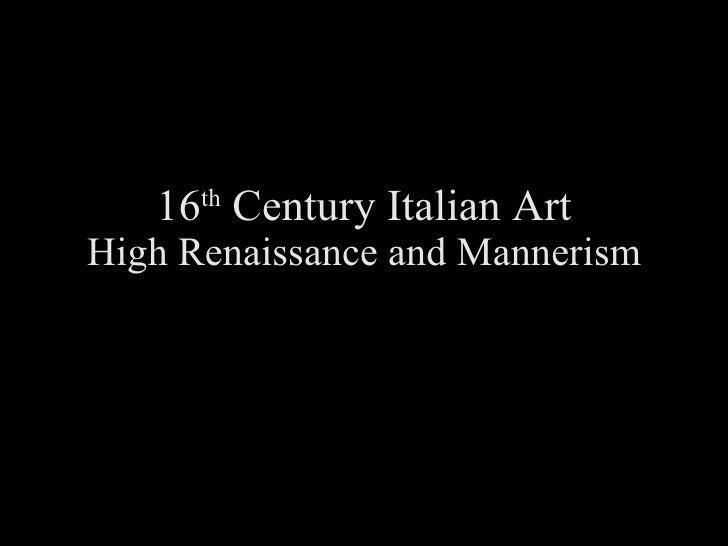 16 th  Century Italian Art High Renaissance and Mannerism