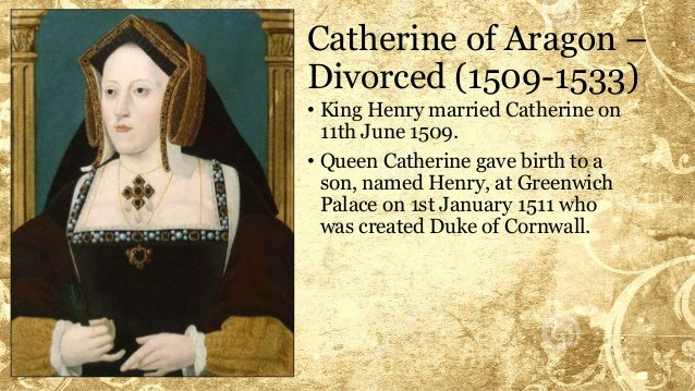 henry viii and his marriage to catherine of aragon in 1529 essay Watch video henry viii, king of england, was  one of henry's mistresses during his marriage to catherine of aragon,  from 1514 to 1529, henry viii.