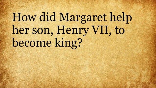 henry vii and retaining Margaret tudor was born on 28th november 1489 at westminster palace she was the oldest surviving daughter of king henry vii and elizabeth of york.