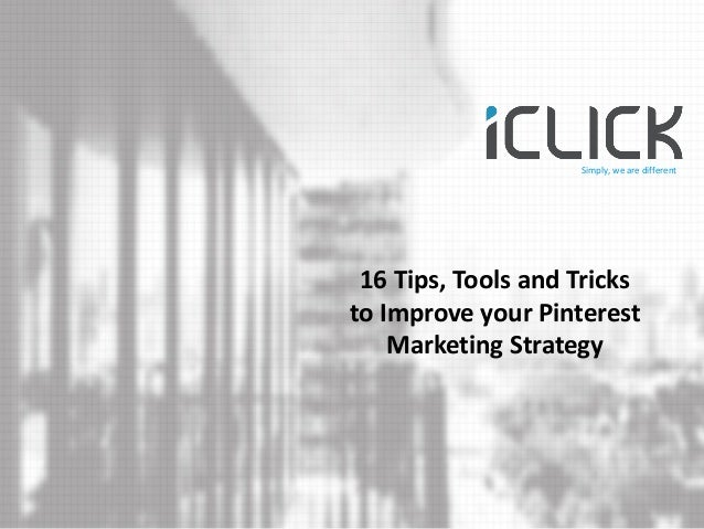 16 Tips, Tools and Tricks to Improve your Pinterest Marketing Strategy  Simply, we are different