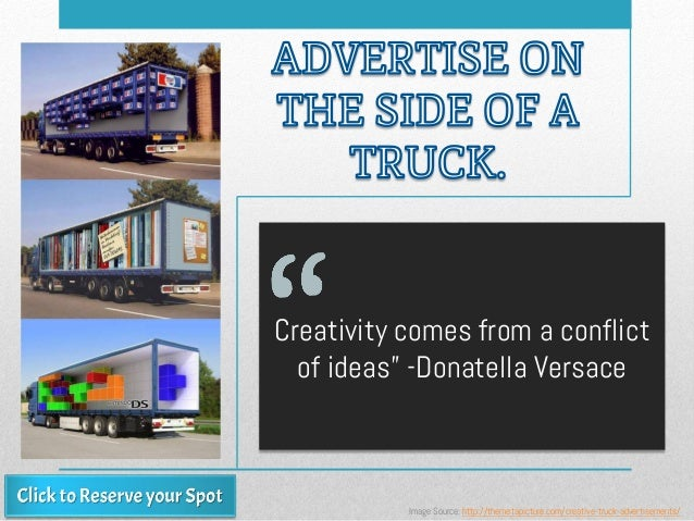 "Creativity comes from a conflict of ideas"" -Donatella Versace Image Source: http://themetapicture.com/creative-truck-adver..."
