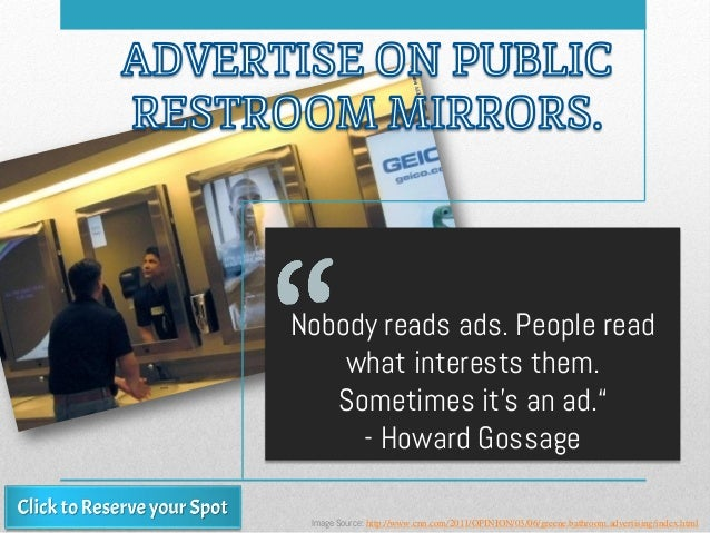 "Nobody reads ads. People read what interests them. Sometimes it's an ad."" - Howard Gossage Image Source: http://www.cnn.co..."